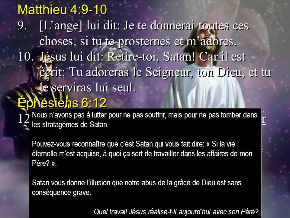 Matthieu 4:9-10 9. [L'ange] lui dit: Je te donnerai toutes ces choses, si tu te prosternes et m'adores.